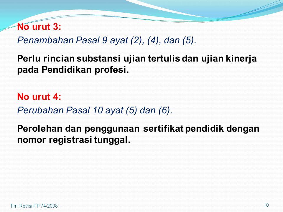 No urut 3: Penambahan Pasal 9 ayat (2), (4), dan (5). Perlu rincian substansi ujian tertulis dan ujian kinerja pada Pendidikan profesi. No urut 4: Per