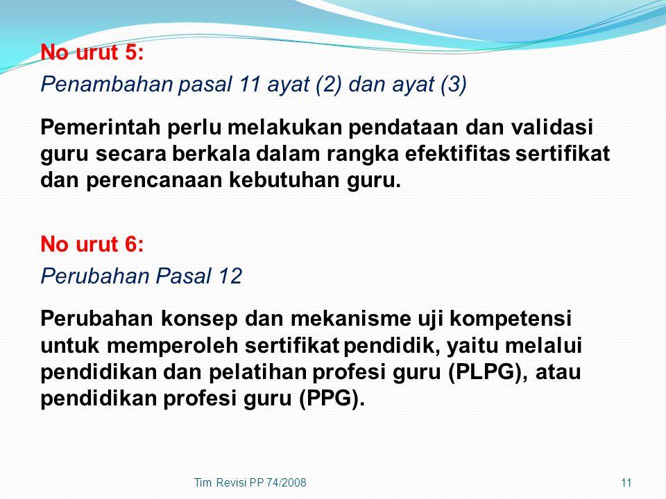 No urut 5: Penambahan pasal 11 ayat (2) dan ayat (3) Pemerintah perlu melakukan pendataan dan validasi guru secara berkala dalam rangka efektifitas se