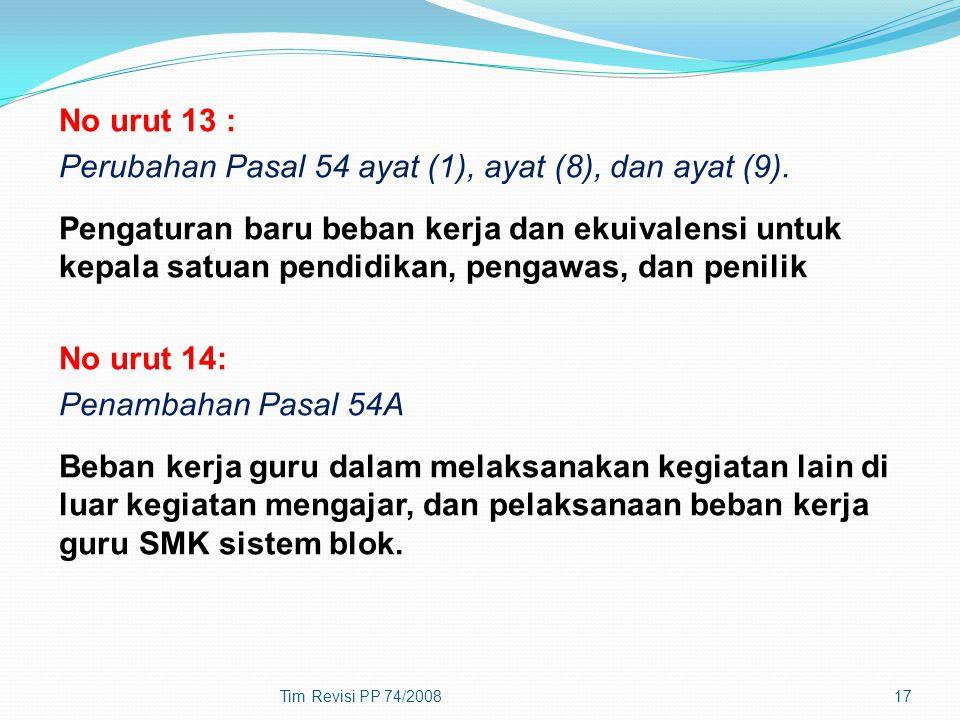 No urut 13 : Perubahan Pasal 54 ayat (1), ayat (8), dan ayat (9). Pengaturan baru beban kerja dan ekuivalensi untuk kepala satuan pendidikan, pengawas