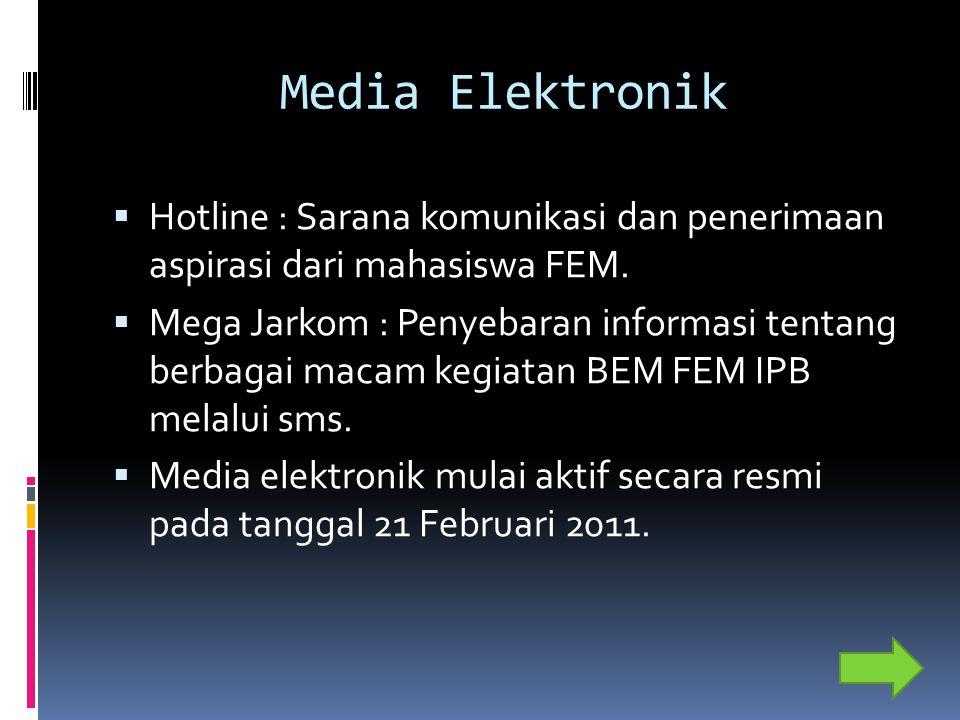 Media Elektronik  Hotline : Sarana komunikasi dan penerimaan aspirasi dari mahasiswa FEM.