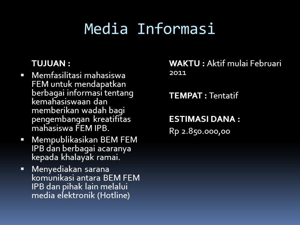 Pelatihan Jurnalistik TUJUAN :  Meningkatkan minat dan kreativitas mahasiswa FEM terhadap jurnalistik.