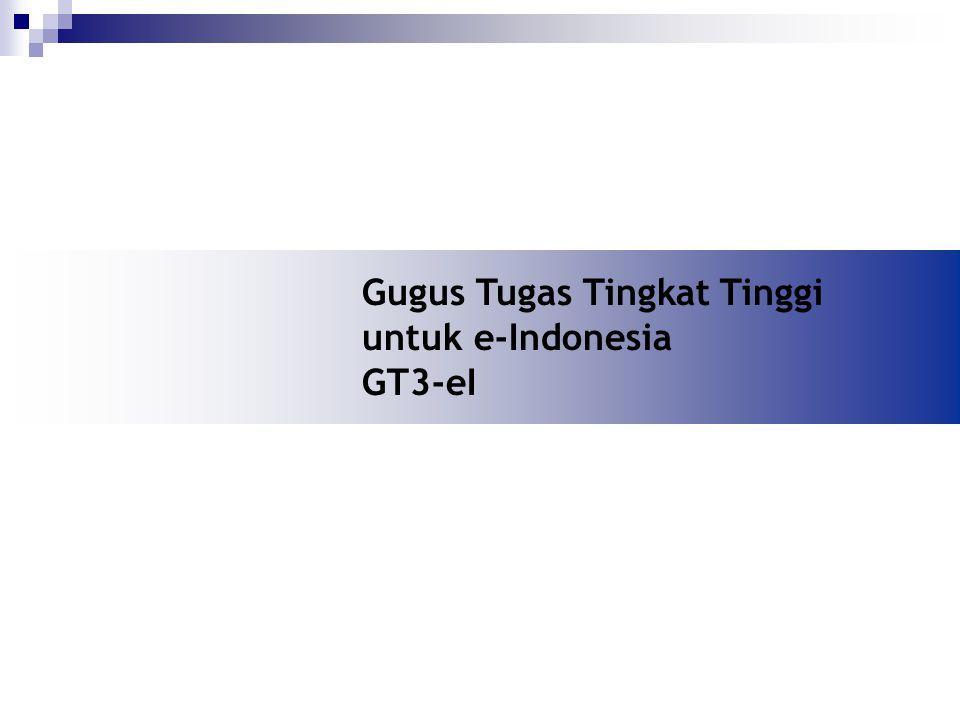 Gugus Tugas Tingkat Tinggi untuk e-Indonesia GT3-eI
