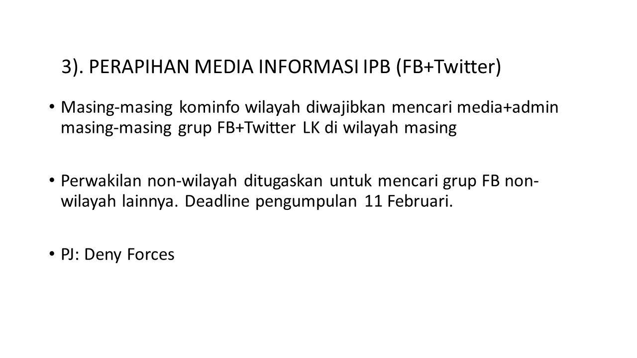 Masing-masing kominfo wilayah diwajibkan mencari media+admin masing-masing grup FB+Twitter LK di wilayah masing Perwakilan non-wilayah ditugaskan untuk mencari grup FB non- wilayah lainnya.