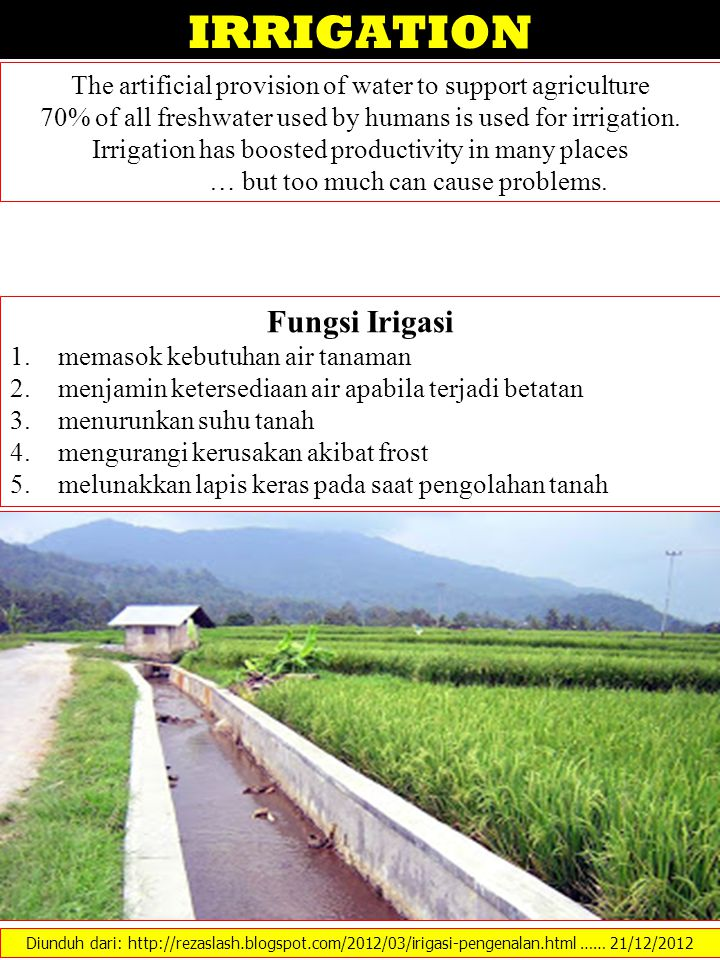 IRRIGATION The artificial provision of water to support agriculture 70% of all freshwater used by humans is used for irrigation. Irrigation has booste