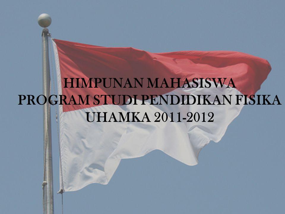 HIMPUNAN MAHASISWA PROGRAM STUDI PENDIDIKAN FISIKA UHAMKA 2011-2012