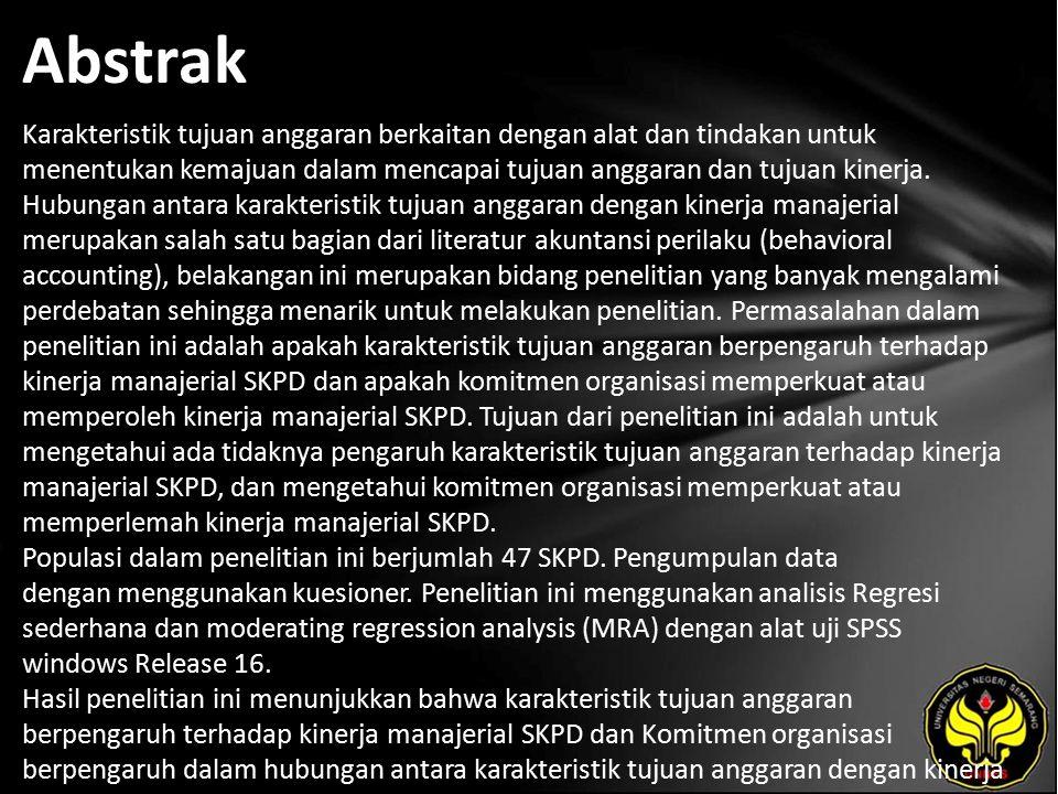 Kata Kunci Komitmen Organisasi, Karakteristik Tujuan Anggaran, Kinerja Manajerial SKPD.