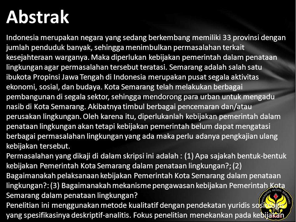 Abstrak Indonesia merupakan negara yang sedang berkembang memiliki 33 provinsi dengan jumlah penduduk banyak, sehingga menimbulkan permasalahan terkait kesejahteraan warganya.