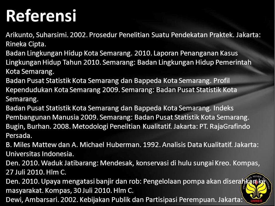 Referensi Arikunto, Suharsimi. 2002. Prosedur Penelitian Suatu Pendekatan Praktek. Jakarta: Rineka Cipta. Badan Lingkungan Hidup Kota Semarang. 2010.