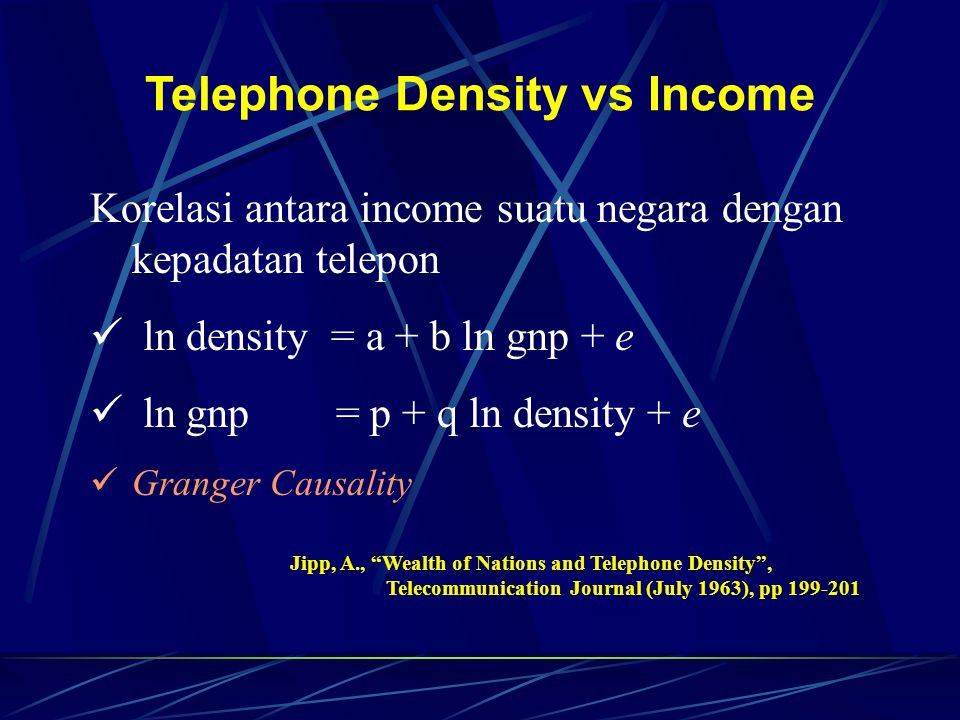 "Jipp, A., ""Wealth of Nations and Telephone Density"", Telecommunication Journal (July 1963), pp 199-201 Korelasi antara income suatu negara dengan kepa"