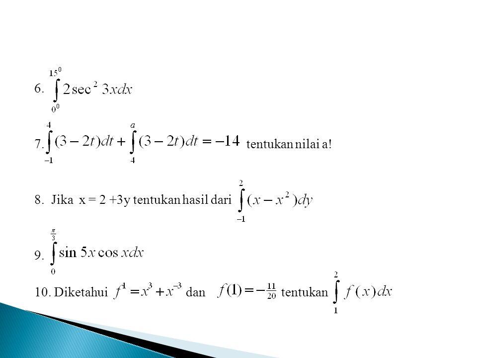 6. 7. tentukan nilai a! 8. Jika x = 2 +3y tentukan hasil dari 9. 10. Diketahui dan tentukan