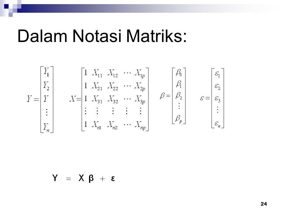 24 Dalam Notasi Matriks: