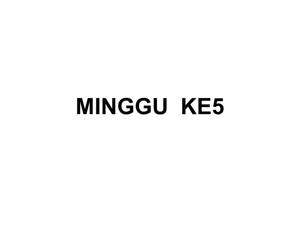 MINGGU KE5