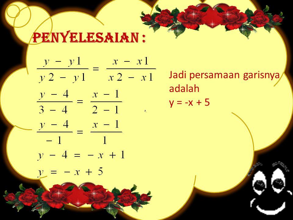 2. Persamaan Garis Lurus Menentukan Persamaan Garis Lurus yang Melalui Dua Titik, Melalui Satu Titik dengan Gradien Tertentu 1.Menentukan Persamaan Ga