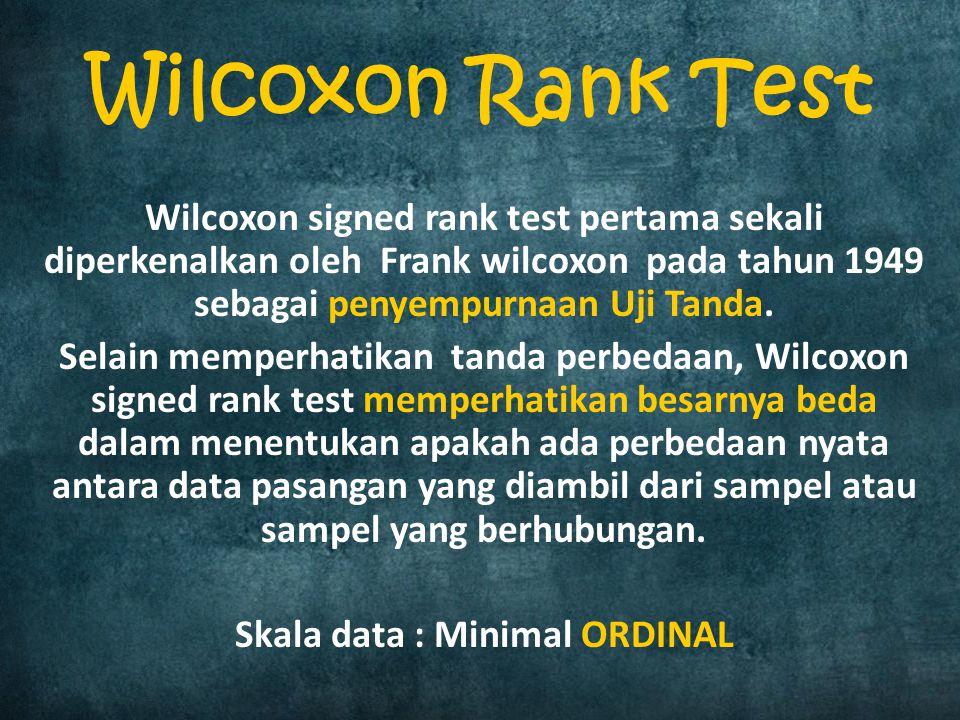 Wilcoxon signed rank test pertama sekali diperkenalkan oleh Frank wilcoxon pada tahun 1949 sebagai penyempurnaan Uji Tanda. Selain memperhatikan tanda