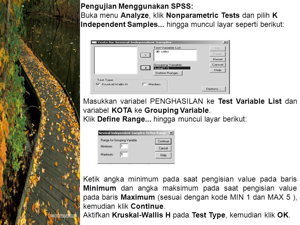 Pengujian Menggunakan SPSS: Buka menu Analyze, klik Nonparametric Tests dan pilih K Independent Samples...