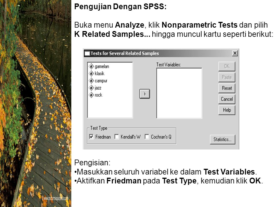 Pengujian Dengan SPSS: Buka menu Analyze, klik Nonparametric Tests dan pilih K Related Samples...