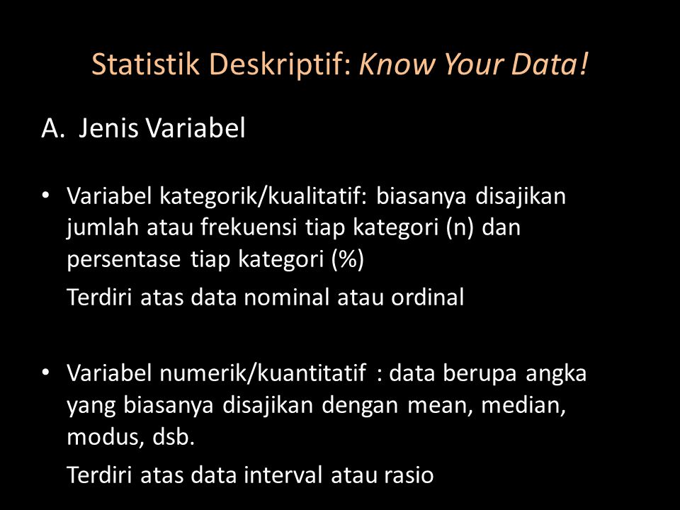 Statistik Deskriptif: Know Your Data.
