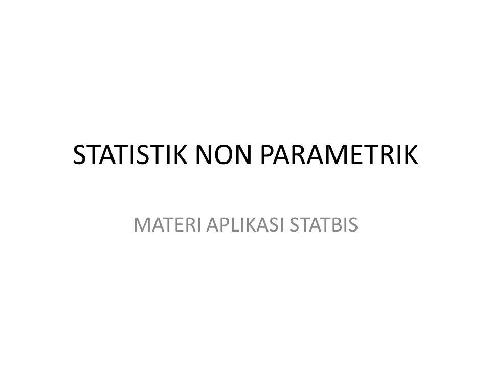 STATISTIK NON PARAMETRIK MATERI APLIKASI STATBIS