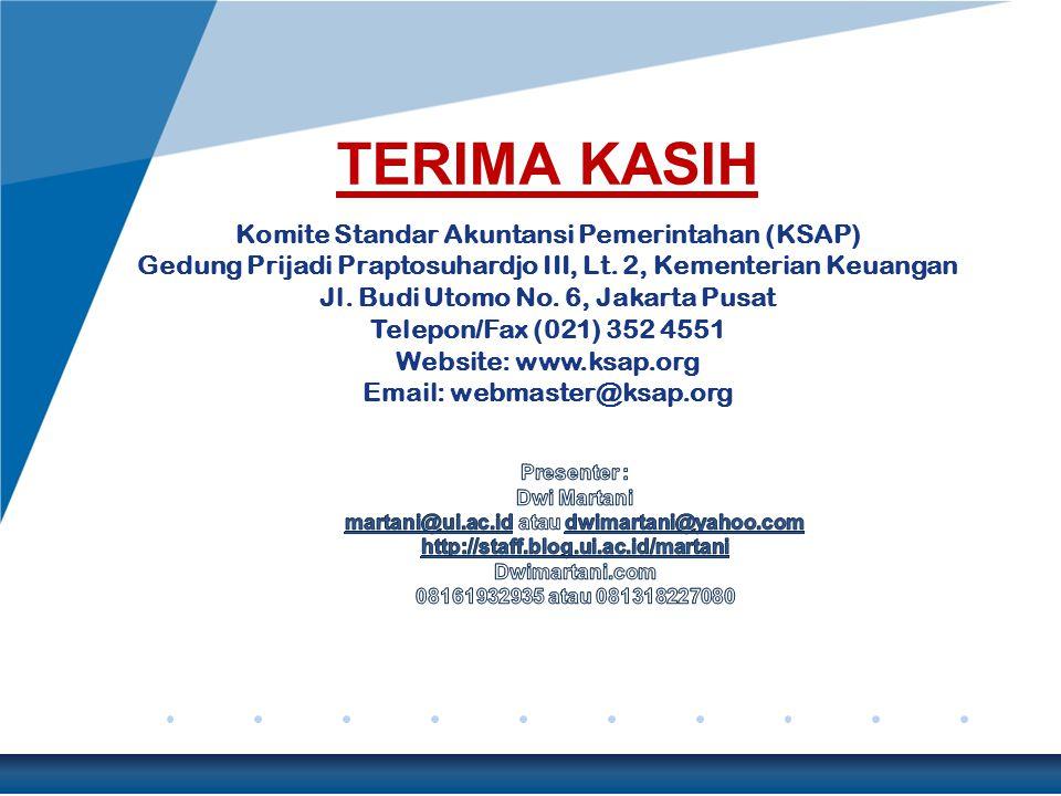 TERIMA KASIH Komite Standar Akuntansi Pemerintahan (KSAP) Gedung Prijadi Praptosuhardjo III, Lt.