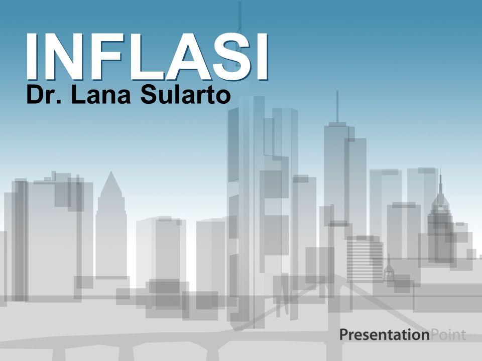 INFLASI Dr. Lana Sularto