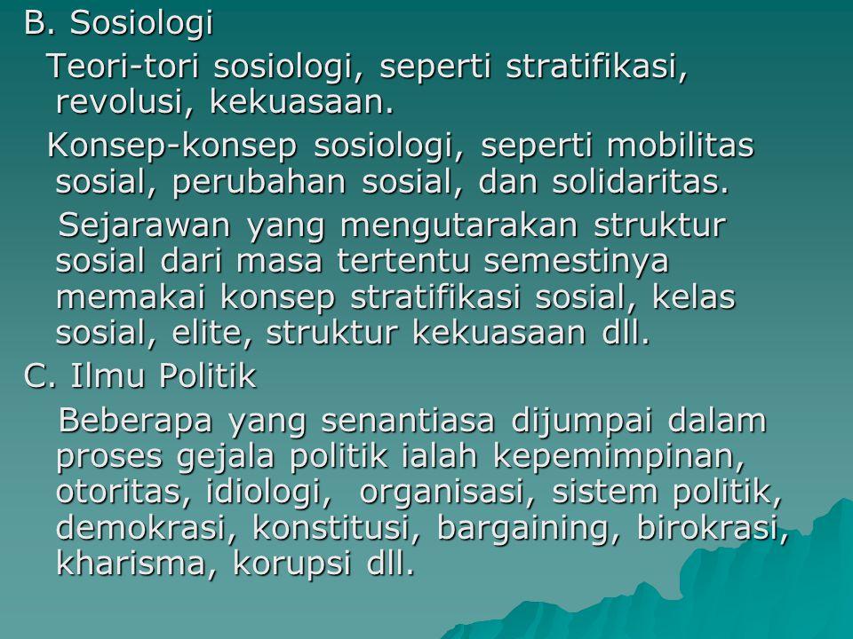 B. Sosiologi Teori-tori sosiologi, seperti stratifikasi, revolusi, kekuasaan. Teori-tori sosiologi, seperti stratifikasi, revolusi, kekuasaan. Konsep-