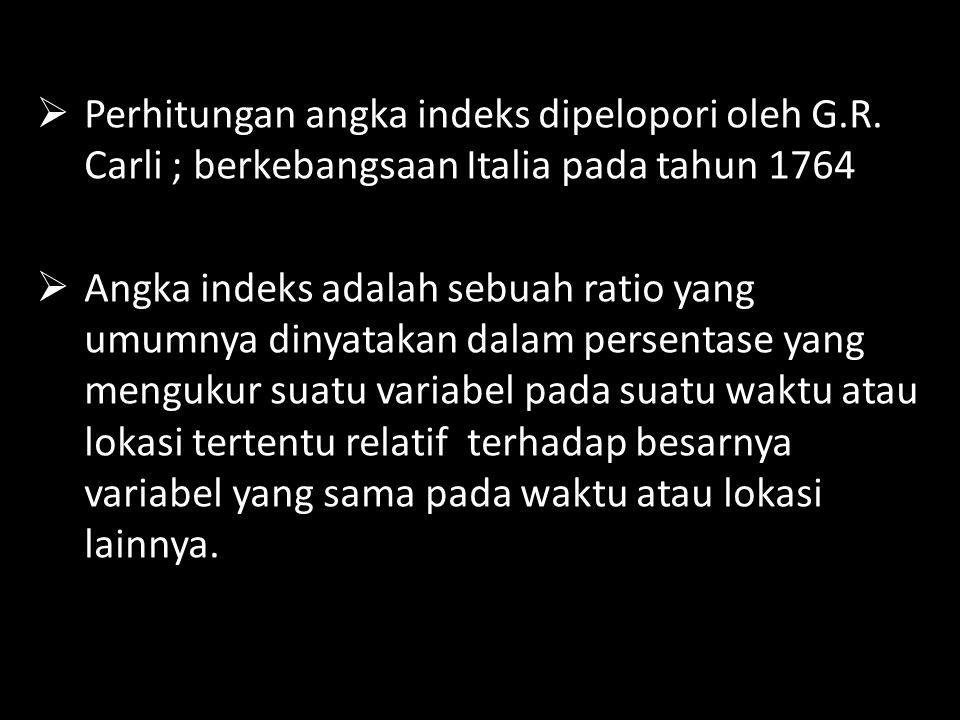  Perhitungan angka indeks dipelopori oleh G.R.