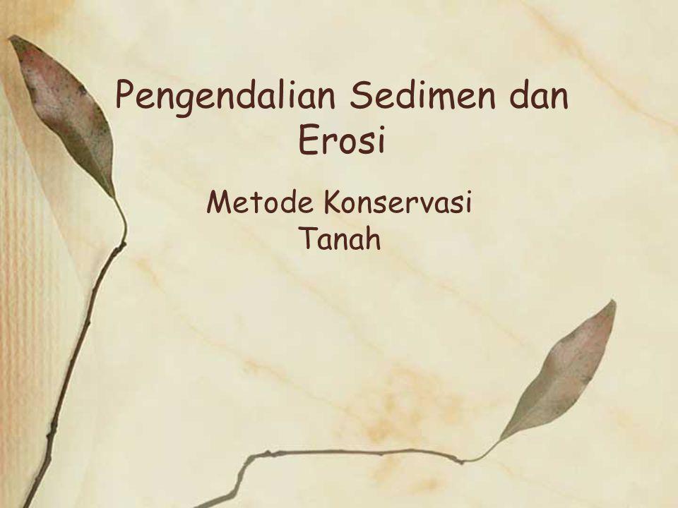 Pengendalian Sedimen dan Erosi Metode Konservasi Tanah