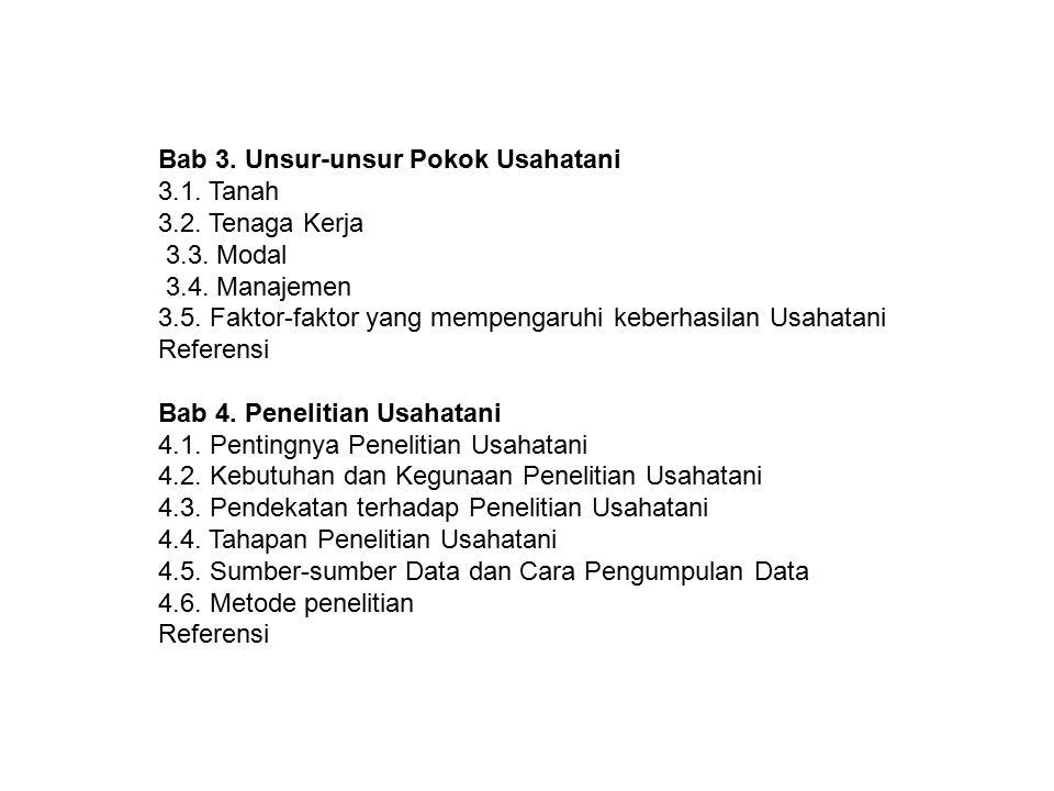 Bab 3.Unsur-unsur Pokok Usahatani 3.1. Tanah 3.2.
