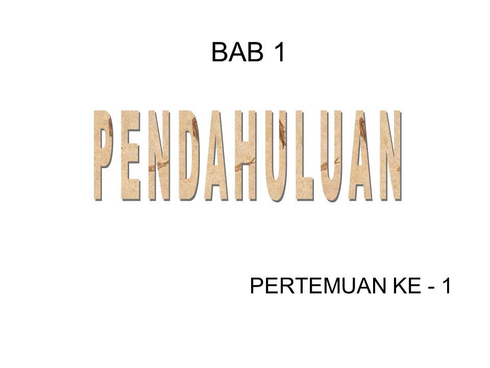 BAB 1 PERTEMUAN KE - 1