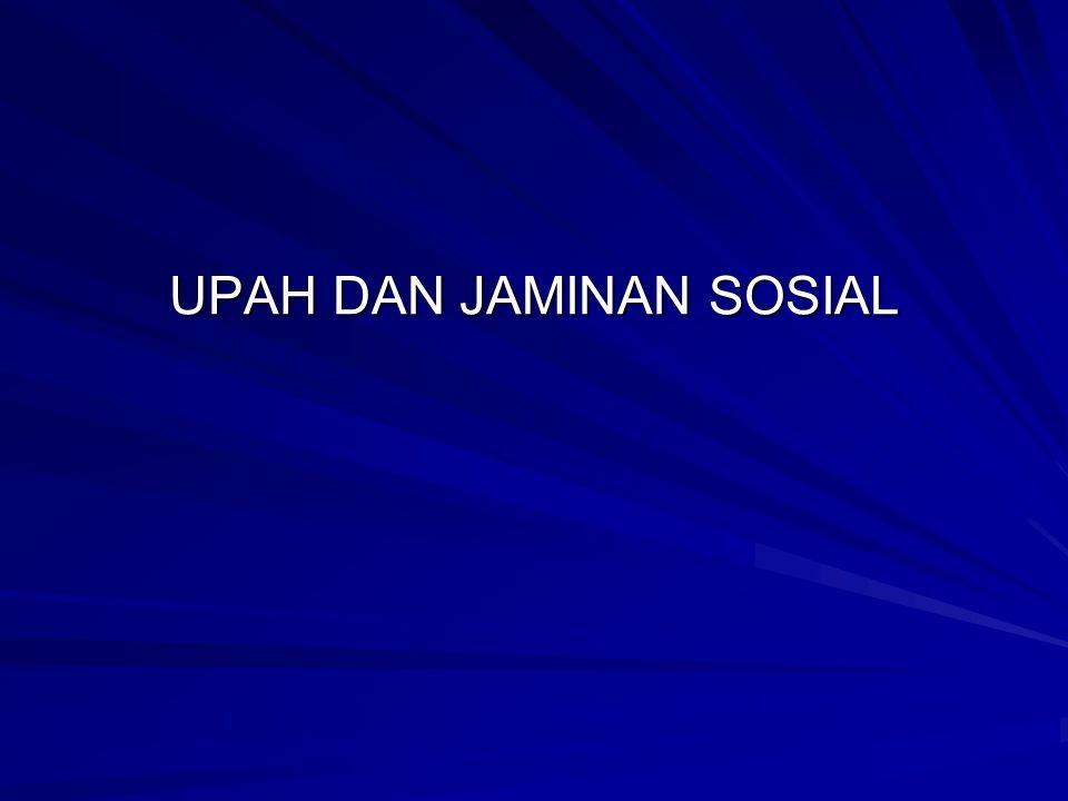 UPAH DAN JAMINAN SOSIAL