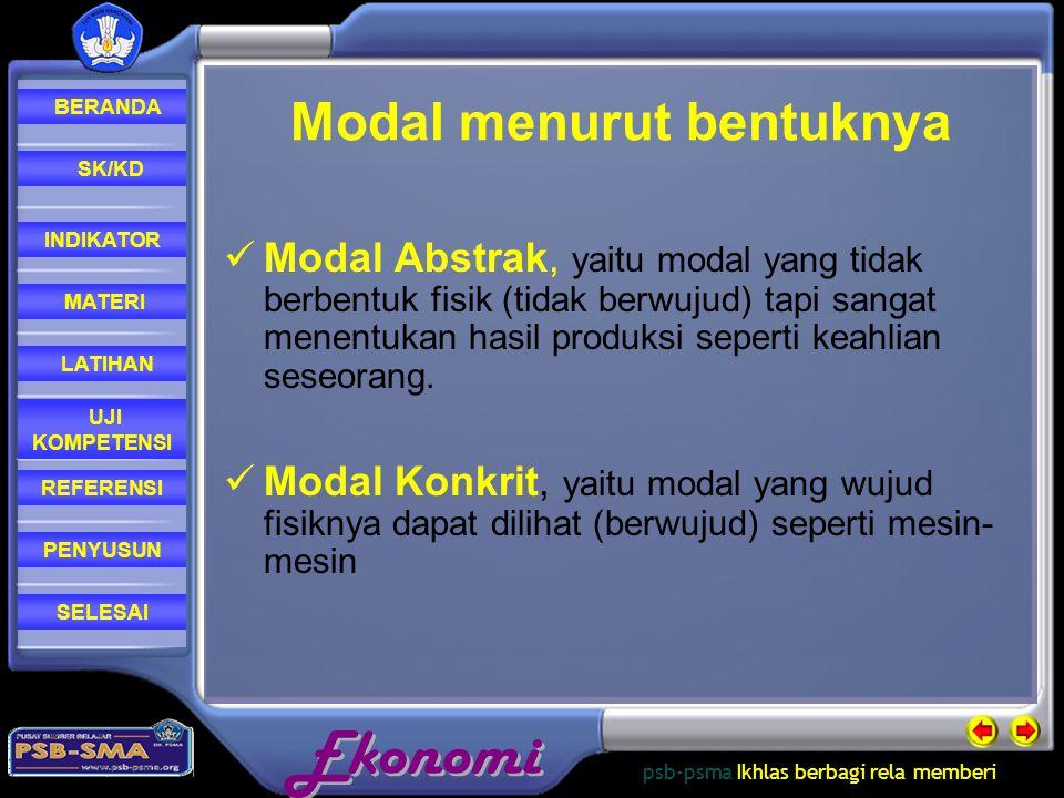 psb-psma Ikhlas berbagi rela memberi REFERENSI LATIHAN MATERI PENYUSUN INDIKATOR SK/KD UJI KOMPETENSI BERANDA SELESAI Modal menurut bentuknya Modal Ab