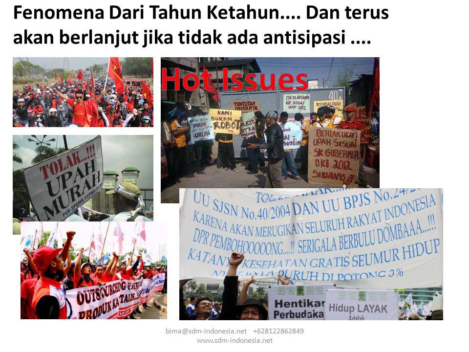 Fenomena Dari Tahun Ketahun.... Dan terus akan berlanjut jika tidak ada antisipasi.... bima@sdm-indonesia.net +628122862849 www.sdm-indonesia.net