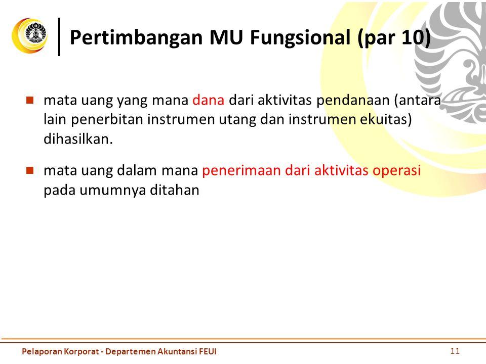 Pertimbangan MU Fungsional (par 10) mata uang yang mana dana dari aktivitas pendanaan (antara lain penerbitan instrumen utang dan instrumen ekuitas) d