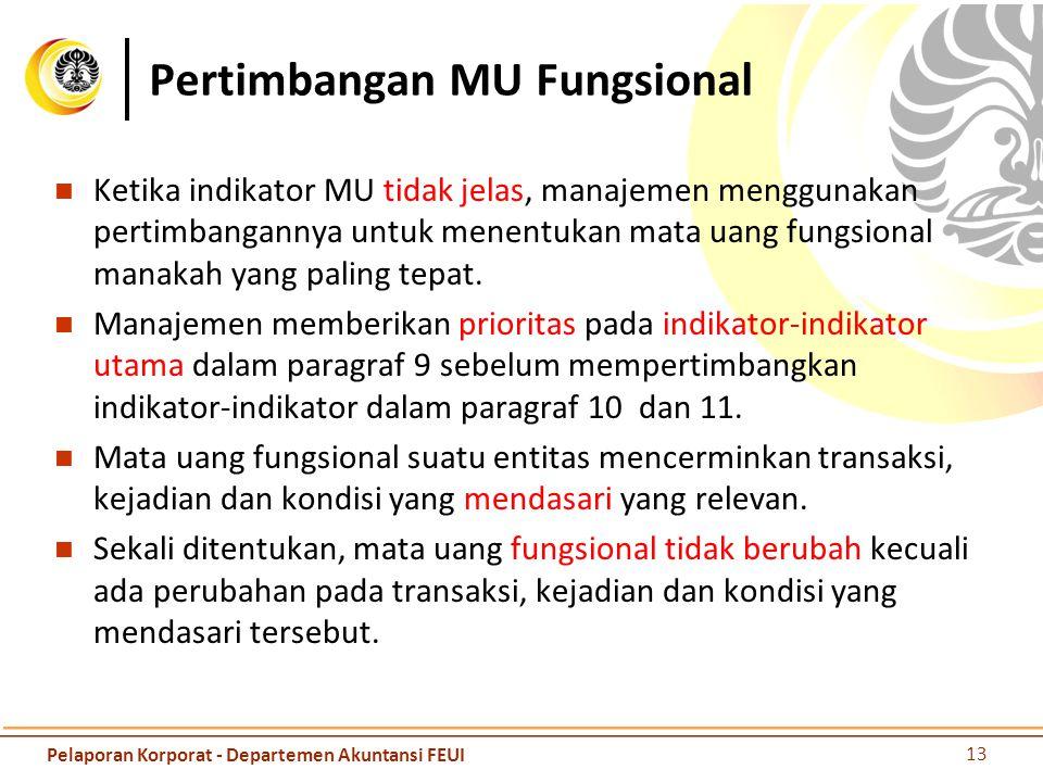 Pertimbangan MU Fungsional Ketika indikator MU tidak jelas, manajemen menggunakan pertimbangannya untuk menentukan mata uang fungsional manakah yang p