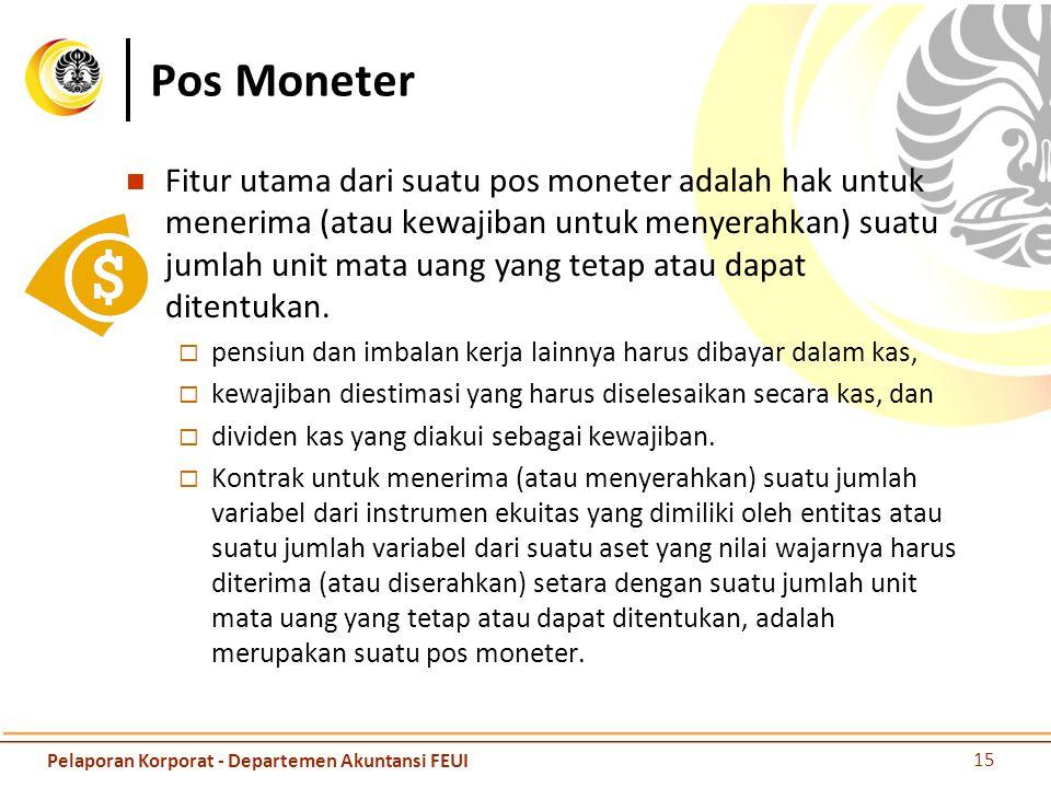 Pos Moneter Fitur utama dari suatu pos moneter adalah hak untuk menerima (atau kewajiban untuk menyerahkan) suatu jumlah unit mata uang yang tetap ata
