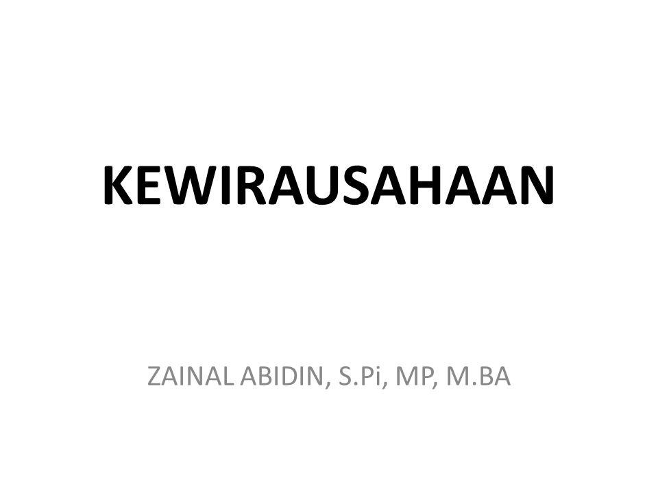 KEWIRAUSAHAAN ZAINAL ABIDIN, S.Pi, MP, M.BA