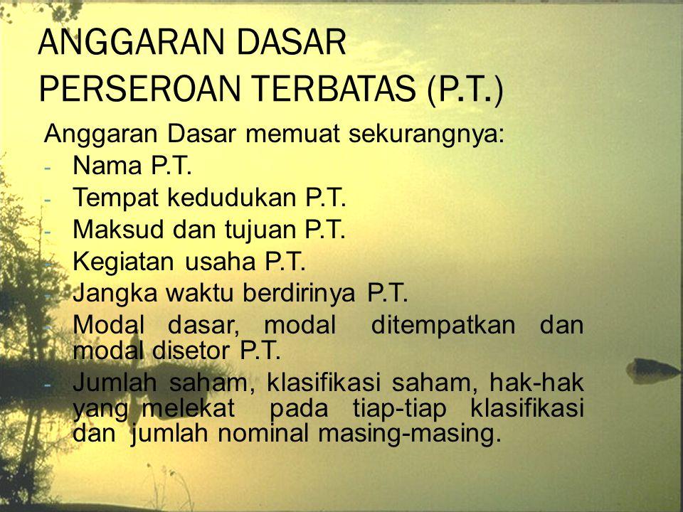 DIREKSI Direksi adalah organ P.T.yang berwenang dan bertanggung jawab atas pengurusan P.T.