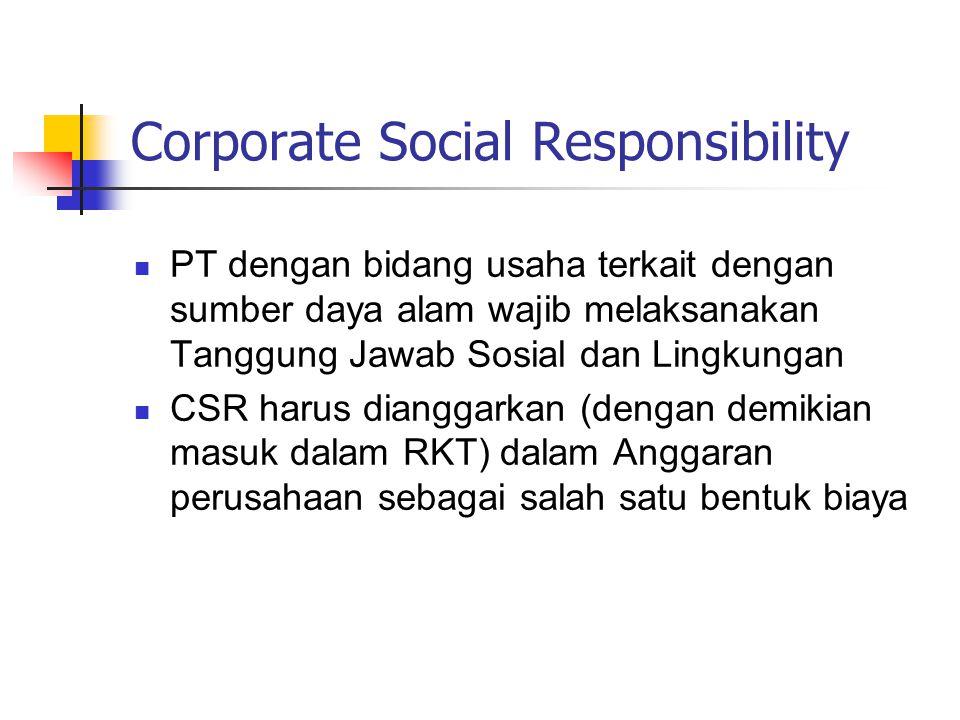 Corporate Social Responsibility PT dengan bidang usaha terkait dengan sumber daya alam wajib melaksanakan Tanggung Jawab Sosial dan Lingkungan CSR har