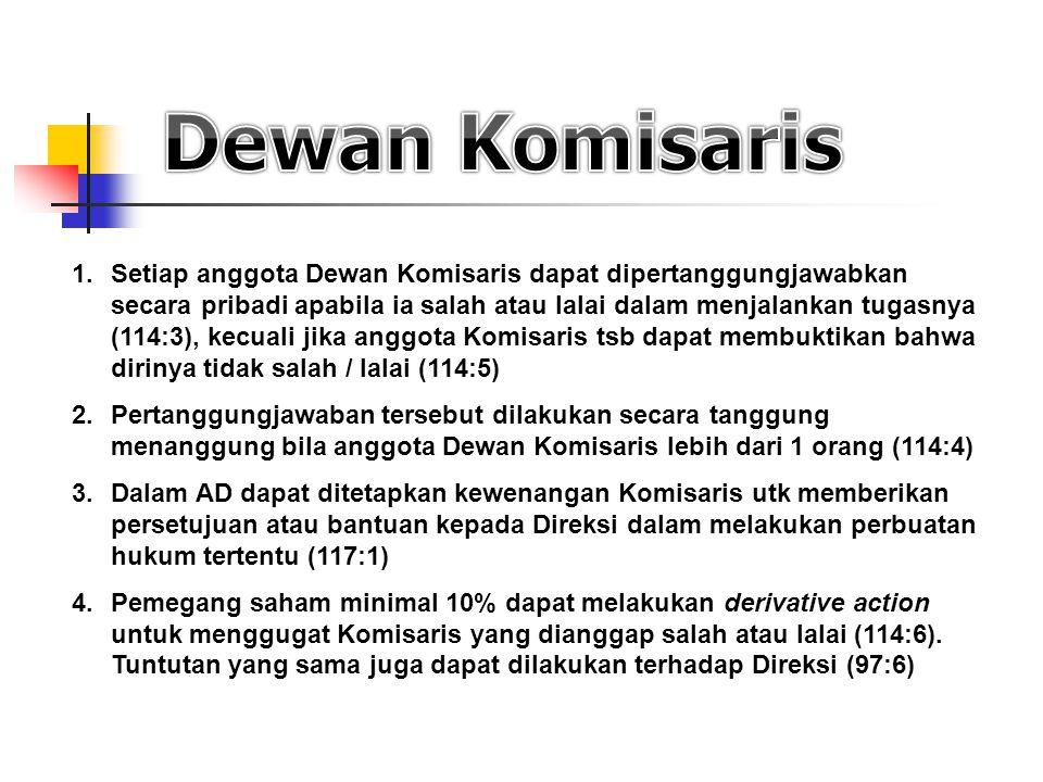 1.Setiap anggota Dewan Komisaris dapat dipertanggungjawabkan secara pribadi apabila ia salah atau lalai dalam menjalankan tugasnya (114:3), kecuali ji