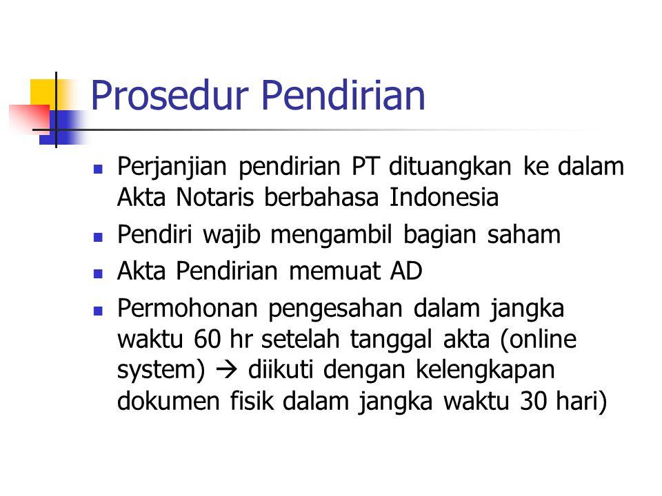 Prosedur Pendirian Perjanjian pendirian PT dituangkan ke dalam Akta Notaris berbahasa Indonesia Pendiri wajib mengambil bagian saham Akta Pendirian me
