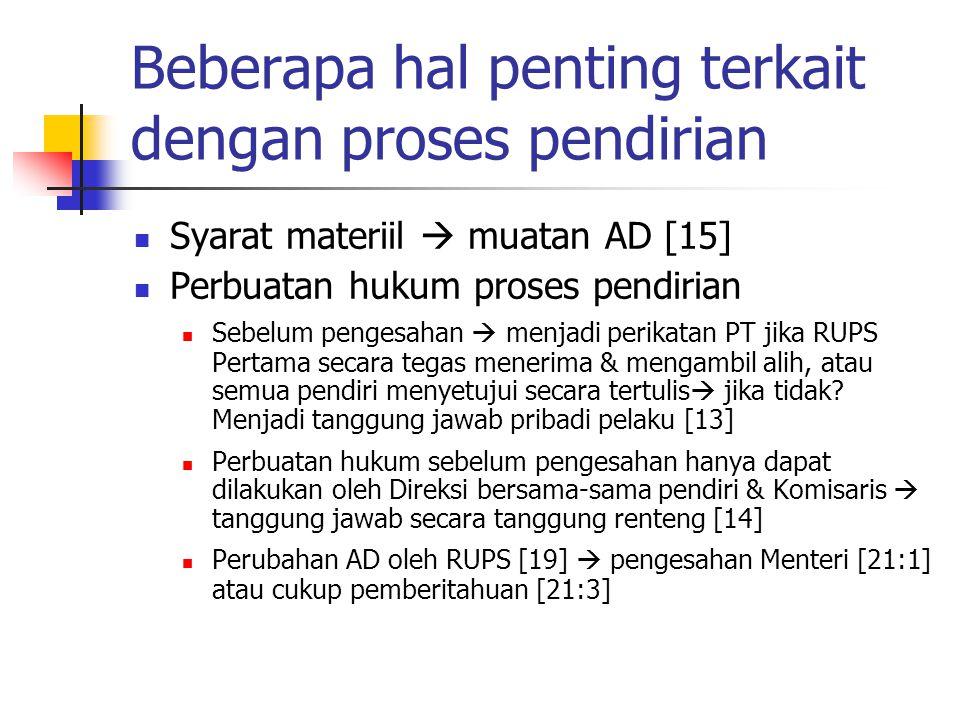 Beberapa hal penting terkait dengan proses pendirian Syarat materiil  muatan AD [15] Perbuatan hukum proses pendirian Sebelum pengesahan  menjadi pe
