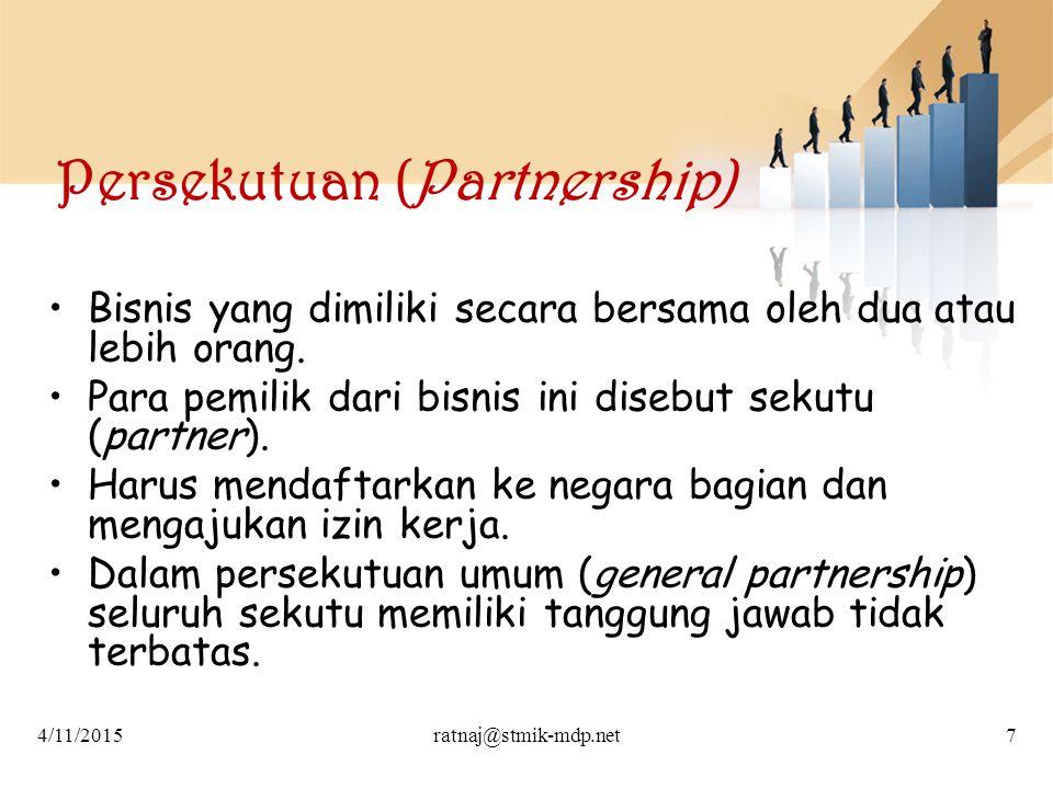 Persekutuan (Partnership) Bisnis yang dimiliki secara bersama oleh dua atau lebih orang. Para pemilik dari bisnis ini disebut sekutu (partner). Harus