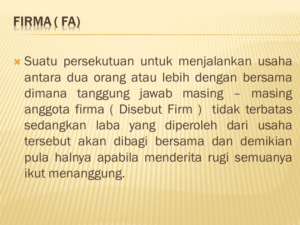  Saham atas nama / OP Naam  Saham atas tunjuk / an Toonder  Joint stock company  Limited Partnership