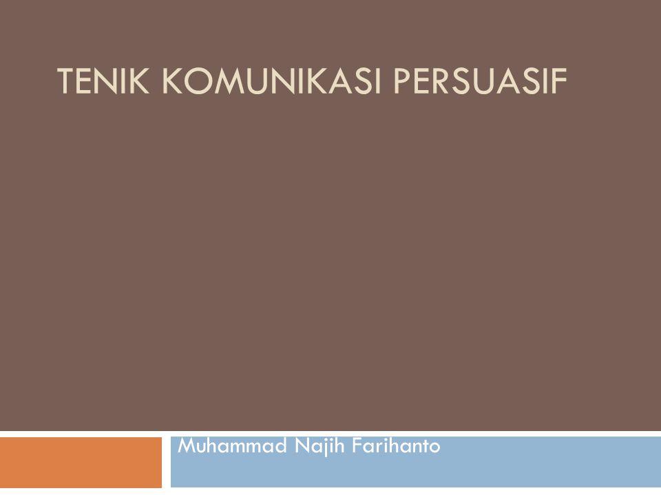 Komunikasi Persuasif  Bersumber dari bahasa latin persuasio.