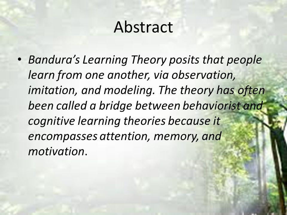 Prinsip tingkat tertinggi observasi pembelajaran dicapai dengan terlebih dahulu mengatur dan melatih perilaku model secara simbolis dan kemudian memberlakukan itu terang-terangan.