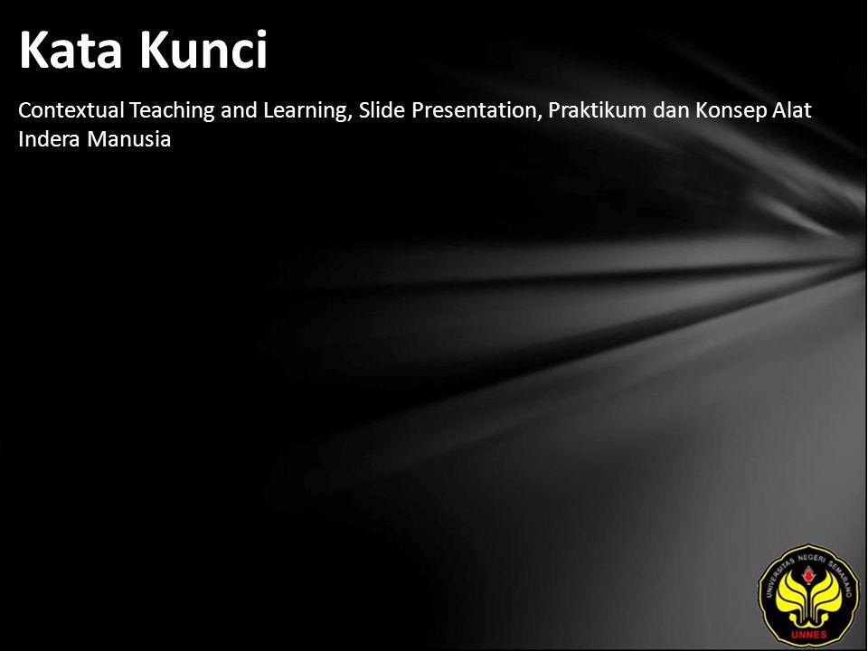 Kata Kunci Contextual Teaching and Learning, Slide Presentation, Praktikum dan Konsep Alat Indera Manusia