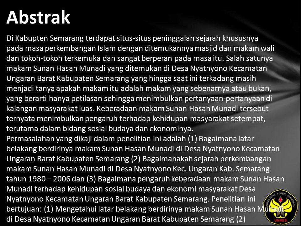 Abstrak Di Kabupten Semarang terdapat situs-situs peninggalan sejarah khususnya pada masa perkembangan Islam dengan ditemukannya masjid dan makam wali dan tokoh-tokoh terkemuka dan sangat berperan pada masa itu.