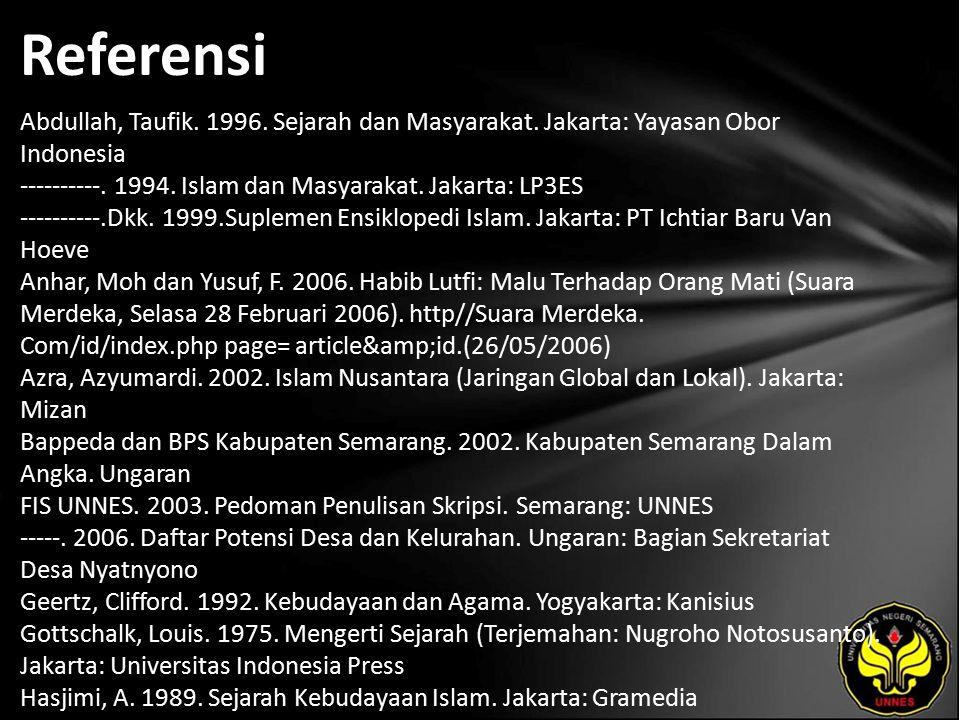 Referensi Abdullah, Taufik. 1996. Sejarah dan Masyarakat.