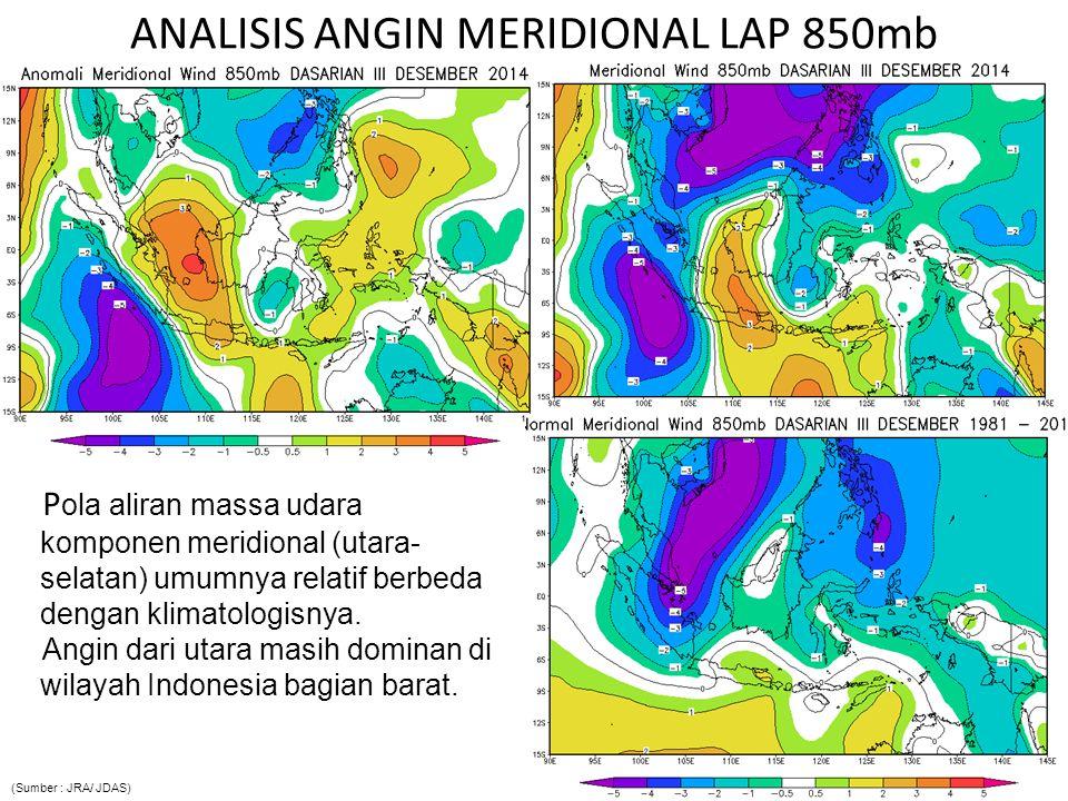 ANALISIS ANGIN MERIDIONAL LAP 850mb P ola aliran massa udara komponen meridional (utara- selatan) umumnya relatif berbeda dengan klimatologisnya. Angi