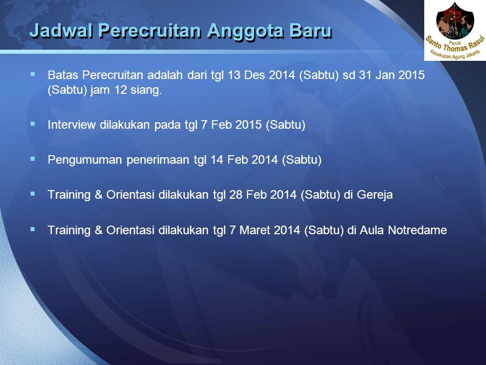 LOGO Jadwal Perecruitan Anggota Baru  Batas Perecruitan adalah dari tgl 13 Des 2014 (Sabtu) sd 31 Jan 2015 (Sabtu) jam 12 siang.  Interview dilakuka
